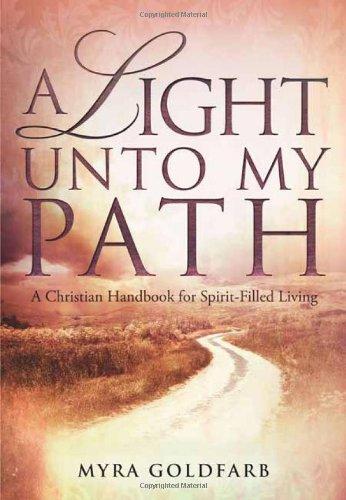 A Light Unto My Path: A Christian Handbook for Spirit-Filled Living PDF