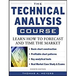 The Technical Analysis Course, Fourth Edition: Learn How to Forecast and Time the Market (Professional Finance & Investment)