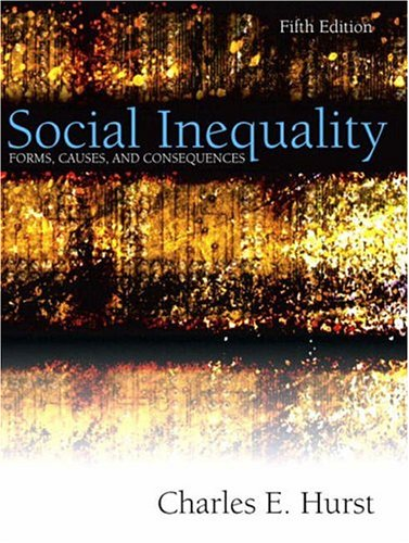 Social Inequality: Forms, Causes, and Consequences, Fifth Edition