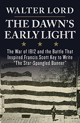 - The Dawn's Early Light: The War of 1812 and the Battle That Inspired Francis Scott Key to Write