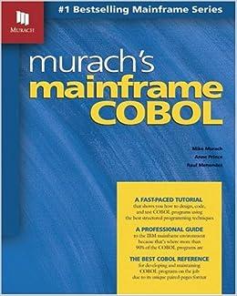 Murach's Mainframe COBOL: Mike Murach, Anne Prince, Raul