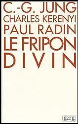 Le Fripon divin: Un mythe indien