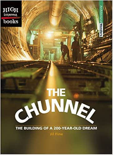 Amazon.com: The Chunnel: The Building of a 200-Year-Old Dream  (Architectural Wonders) (9780516259062): Fine, Jil: Books