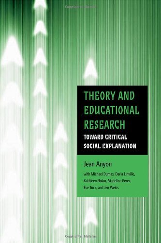Theory and Educational Research Toward Critical Social Explanation by Anyon, Jean [Routledge,2008] (Paperback)