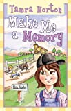Make Me a Memory, Tamra Norton, 1555178669