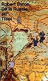 De la Russie au Tibet par Byron