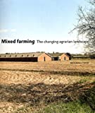 Mixed Farming - The Changing Agrarian Landscape, Liesbeth Melis, 905662380X