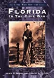 img - for Florida in the Civil War (The Civil War History Series) book / textbook / text book