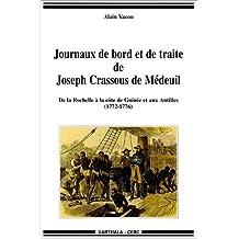 Journaux de Bord et de Traite de Joseph Crassous de Medeuil  de L