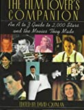 The Film Lover's Companion: An A to Z Guide to 2,000 Stars and the Movies They Made