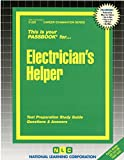 Electrician's Helper(Passbooks) (Career Examination Series : C225)