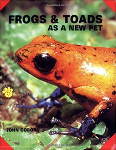 Book Frogs and Toads as a New Pet (Guide to Owning A...)