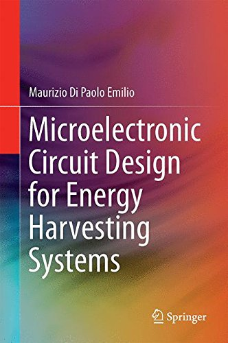 Microelectronic Circuit Design for Energy Harvesting Systems