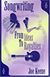 img - for Songwriting: From Ideas to Royalties book / textbook / text book