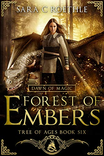 (Dawn of Magic: Forest of Embers (The Tree of Ages Series Book 6))