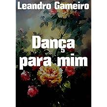 Dança para mim (Portuguese Edition)