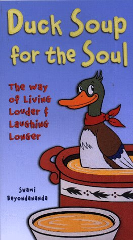 (Duck Soup for the Soul : The Way of Living Louder and Laughing Longer)