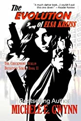 The Evolution of Elsa Kreiss (The Checkpoint, Berlin Detective Series) (Volume 2)