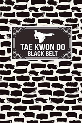 Tae Kwon Do Black Belt: Martial Arts Gift Lined Journal Notebook To Write In