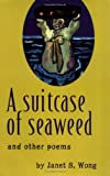 A Suitcase of Seaweed and Other Poems