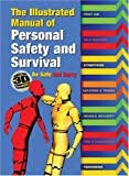 The Illustrated Manual of Personal Safety and Survival, David Bramwell, 0764157787