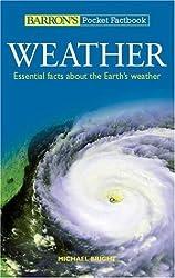 Barron's Pocket Factbook: Weather: Essential Facts about the Earth's Weather (Barron's Pocket Factbooks)