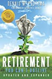 Retirement You Can't Outlive, Dennis Postema, 1482713969