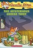 The Mysterious Cheese Thief (Geronimo Stilton, No. 31)