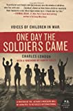 One Day the Soldiers Came: Voices of Children in War (P.S.), Charles London, 0061463159