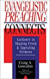 Evangelistic Preaching That Connects, Craig A. Loscalzo, 0830818634