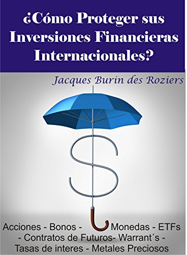 Descargar Libro ¿cómo Proteger Sus Inversiones Financieras Internacionales? Jacques Burin Des Roziers
