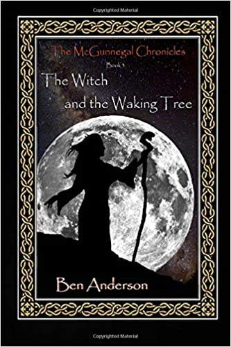 The Witch and the Waking Tree: Volume 3 (The McGunnegal Chronicles)