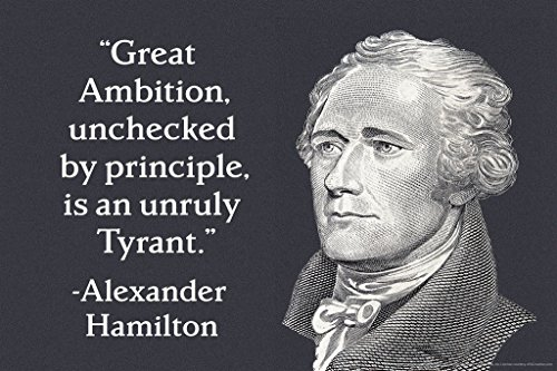 Great Ambition Alexander Hamilton Quote Poster 12x18