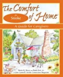 The Comfort of Home for Stroke, Maria M. Meyer and Paula Derr, 0966476786