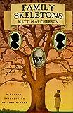 Family Skeletons, Rett MacPherson, 0312152361
