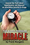 The Blood Pressure Miracle, Frank Mangano, 1609111389
