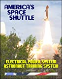 America's Space Shuttle: Electrical Power System NASA Astronaut Training Manual (EPS 2102)