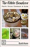 The edible seashore: Pacific shores cookbook & guide
