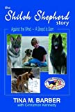 The Shiloh Shepherd Story:   Against the Wind - A Breed Is Born