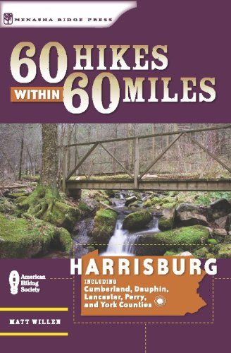 60 Hikes Within 60 Miles: Harrisburg: Including Lancaster, York, and Surrounding - Lancaster Pennsylvania Shopping