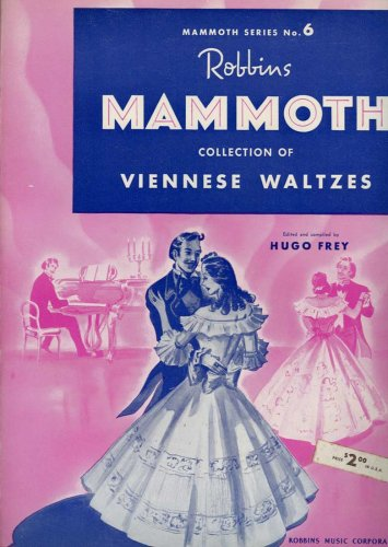 Viennese Collection (Robbins Mammoth Collection of Viennese Waltzes (Mammoth Series, No. 6))