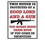 Large 9x12 Sticker - House Is Protected By A Good Lord A Gun You Might Meet Them Both Sticker