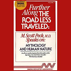 Further Along the Road Less Traveled: Mythology and Human Nature Audiobook