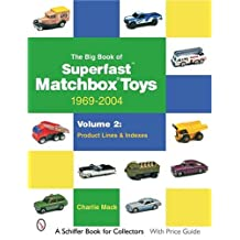 The Big Book of Matchbox Superfast Toys: 1969-2004
