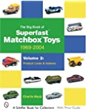 The Big Book of Superfast Matchbox Toys: 1969-2004, Volume 2: Product Lines and Indexes (Schiffer Book for Collectors)