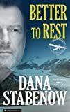 Front cover for the book Better to Rest by Dana Stabenow