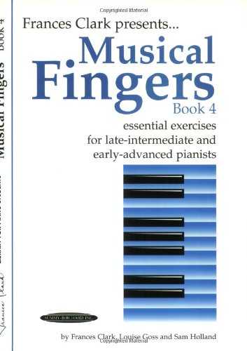 Musical Fingers, Bk 4: Essential Exercises for Late-Intermediate and Early-Advanced Pianists (Frances Clark Library for