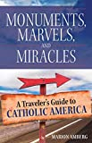 Monuments, Marvels, and Miracles: A Traveler's