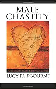 male chastity a guide for keyholders lucy fairbourne pdf