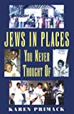 Jews in Places You Never Thought Of, Karen Primack, 0881256080